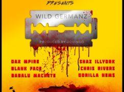 PR Dean – Wild Germanz ft. Dax Mpire, Shaz Illyork, Blank Face, Chris Rivers, Babalu Machete & Nems