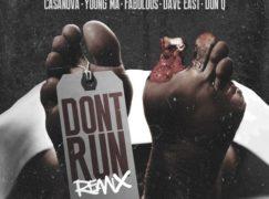 Casanova – Don't Run (Remix) (feat. Young MA, Fabolous, Dave East & Don Q)