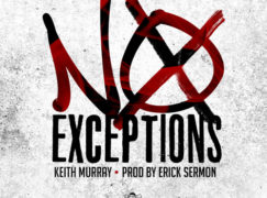 Keith Murray – No Exceptions (prod. Erick Sermon)