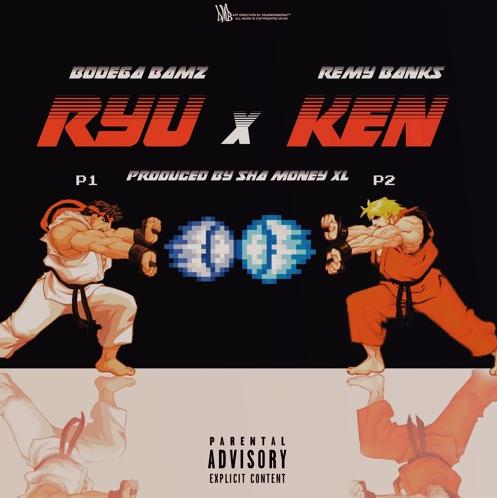 Bodega Bamz & Remy Banks - Ryu x Ken (prod. Sha Money XL)