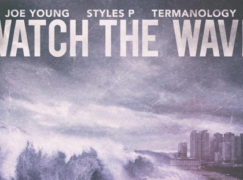 Joe Young – Watch The Wave ft. Styles P & Termanology