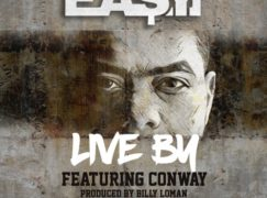 Ea$y Money – Live By ft. Conway (prod. Billy Loman)