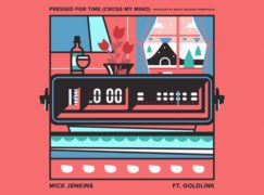 Mick Jenkins – Pressed for time (Crossed my mind) feat. GoldLink