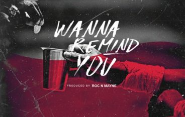 Dizzy Wright – Wanna Remind You
