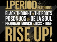 J.Period – RISE UP! ft. Black Thought, Posdnuos, Pharoahe Monch & Joss Stone