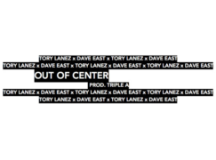 Tory Lanez x Dave East – Out Of Center (prod. Triple A)