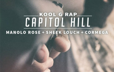 Kool G Rap – Capitol Hill feat. Manolo Rose, Sheek Louch & Cormega
