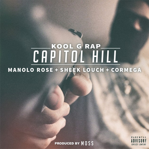 Kool G Rap - Capitol Hill feat. Manolo Rose, Sheek Louch & Cormega