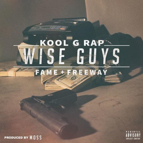 Kool G Rap - Wise Guys feat. Fame & Freeway
