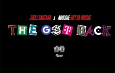 Juelz Santana – The Get Back (ft. A Boogie Wit da Hoodie)