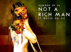 Summer Of 96  – Not A Rich Man (feat. Royce 5'9)