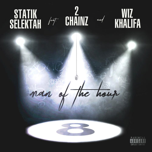 Statik Selektah - Man Of The Hour ft. 2 Chainz & Wiz Khalifa