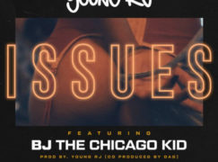 Young RJ – Issues feat. BJ The Chicago Kid