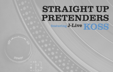 Koss – Straight Up Pretenders (feat. J-Live)